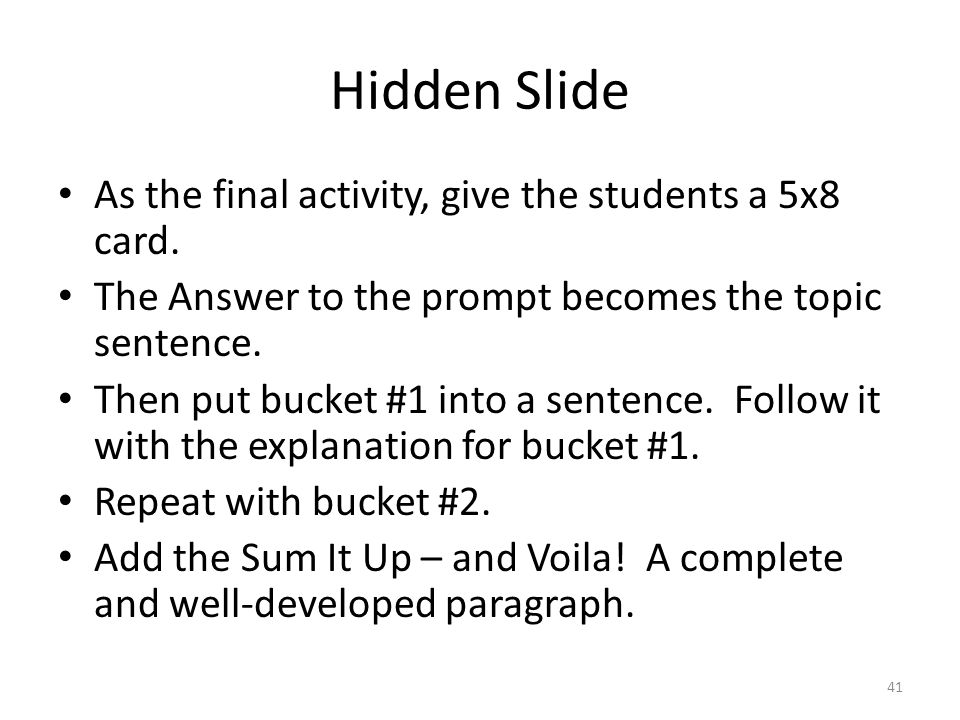 Hidden Slide As the final activity, give the students a 5x8 card.