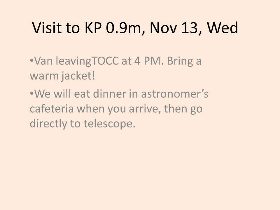 Visit to KP 0.9m, Nov 13, Wed Van leavingTOCC at 4 PM.