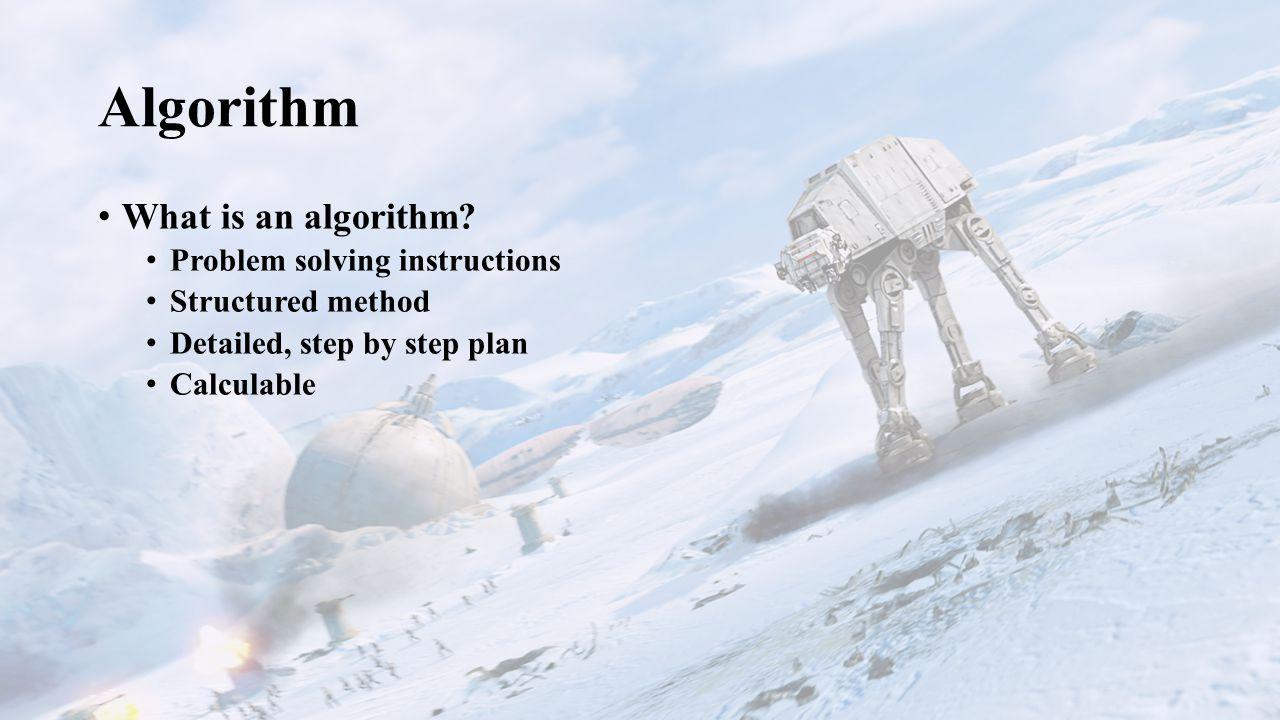 Algorithm What is an algorithm.