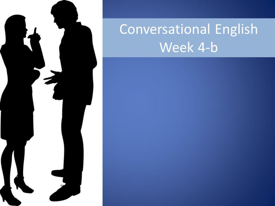 Conversational English Week 4-b