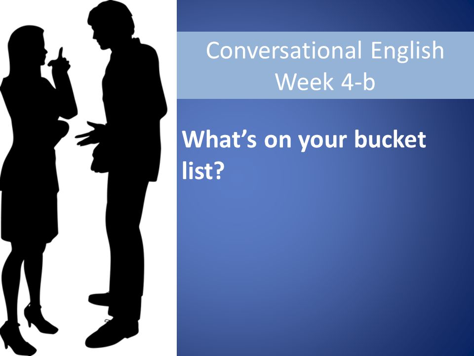 Conversational English Week 4-b What's on your bucket list?