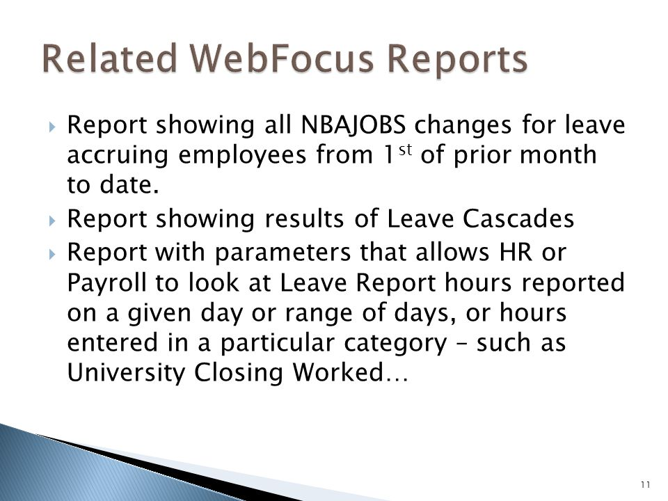  Report showing all NBAJOBS changes for leave accruing employees from 1 st of prior month to date.