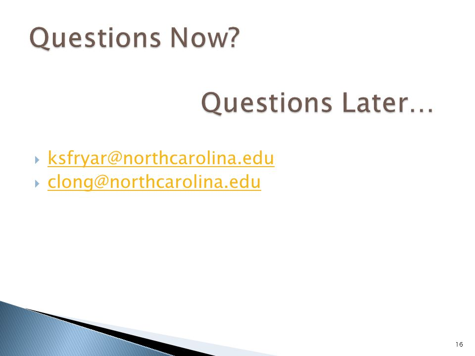  ksfryar@northcarolina.edu ksfryar@northcarolina.edu  clong@northcarolina.edu clong@northcarolina.edu 16