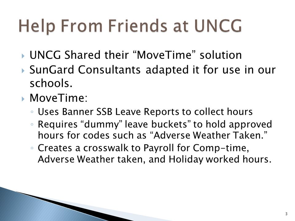  UNCG Shared their MoveTime solution  SunGard Consultants adapted it for use in our schools.