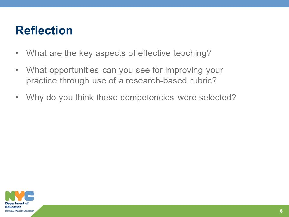 6 Reflection What are the key aspects of effective teaching? What opportunities can you see for improving your practice through use of a research-base