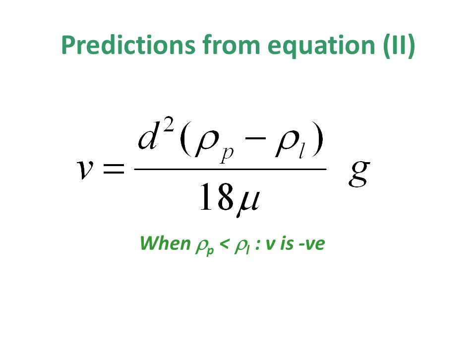 When  p <  l : v is -ve Predictions from equation (II)