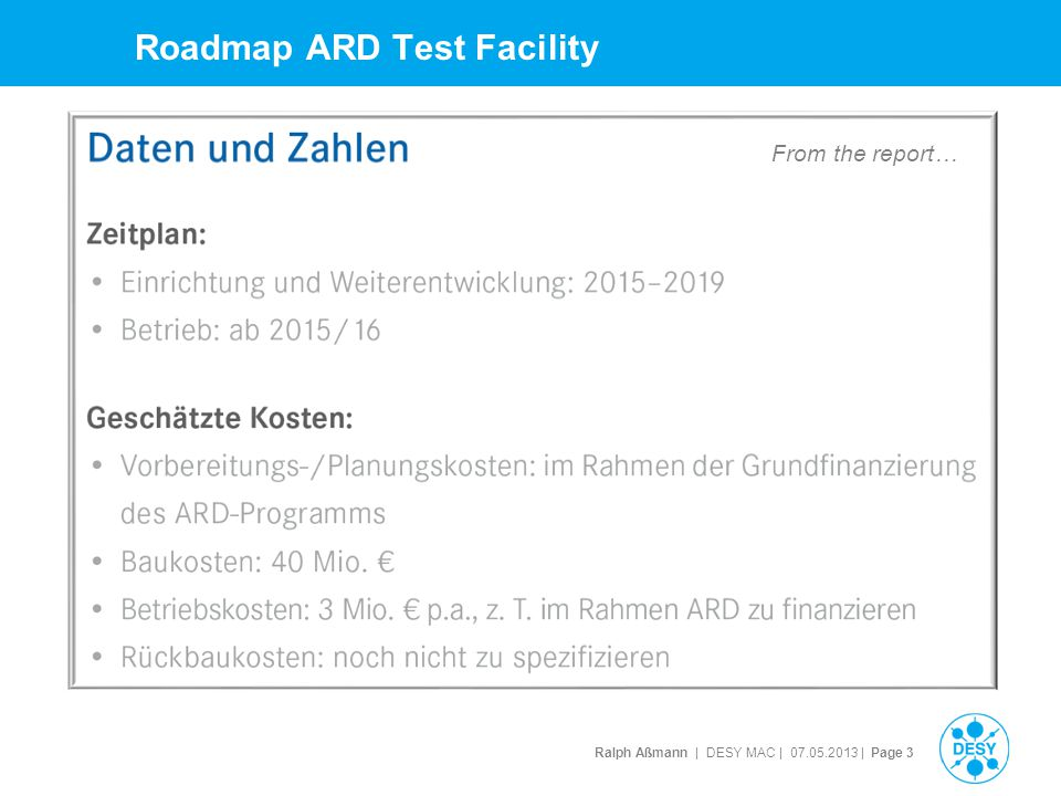 Ralph Aßmann | DESY MAC | 07.05.2013 | Page 3 Roadmap ARD Test Facility From the report…