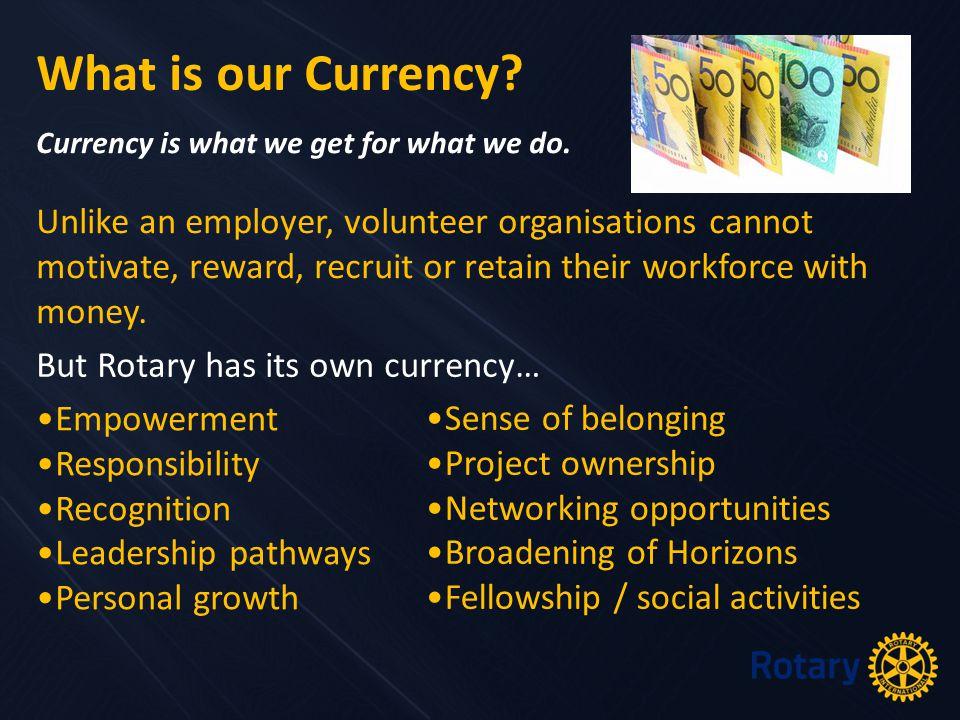Unlike an employer, volunteer organisations cannot motivate, reward, recruit or retain their workforce with money.
