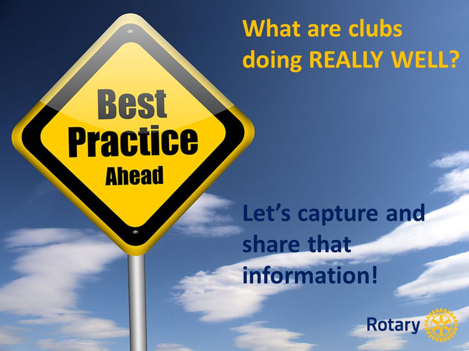 What are clubs doing REALLY WELL? Let's capture and share that information!
