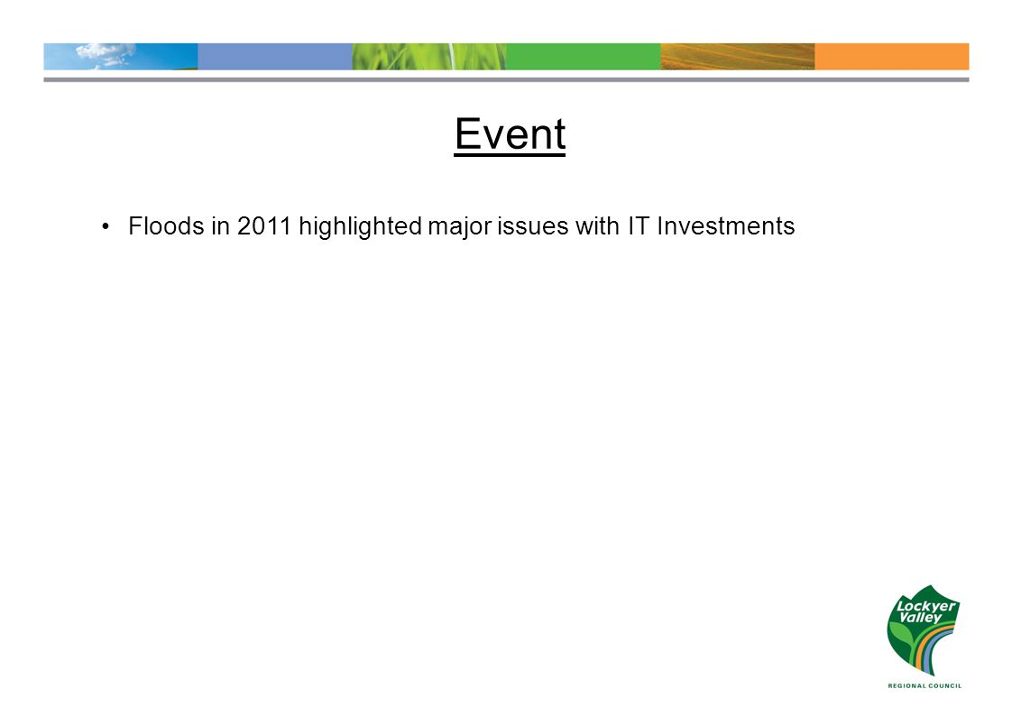 Event Floods in 2011 highlighted major issues with IT Investments