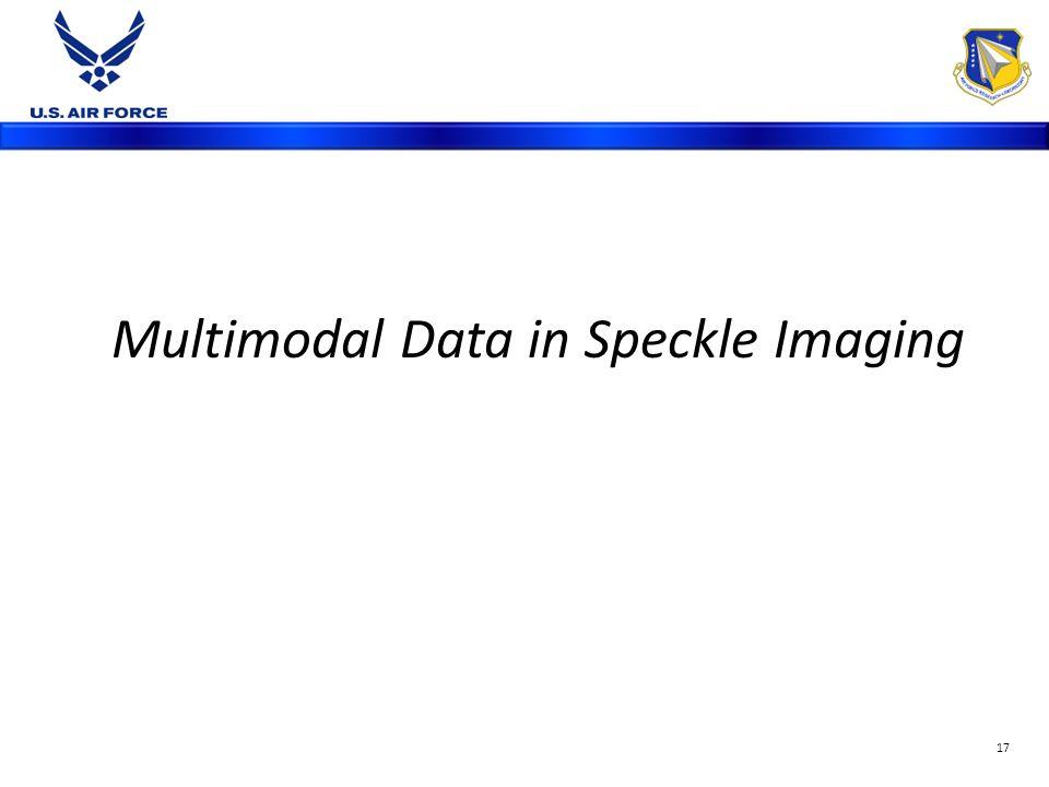 Multimodal Data in Speckle Imaging 17