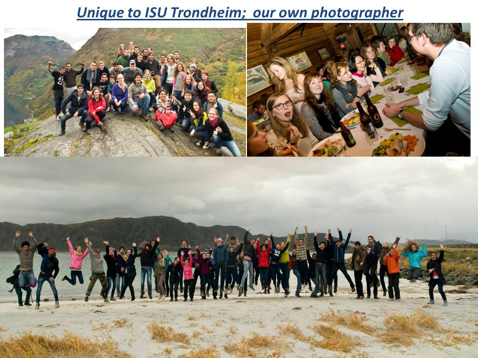 Unique to ISU Trondheim; our own photographer