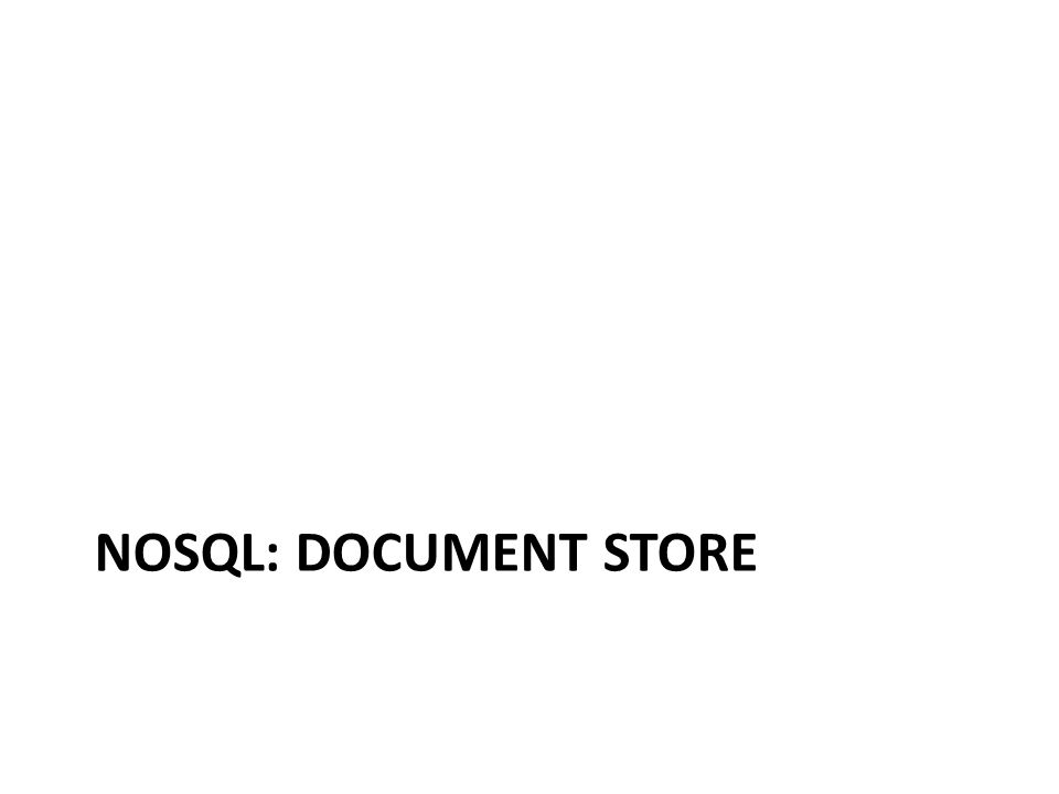 NOSQL: DOCUMENT STORE