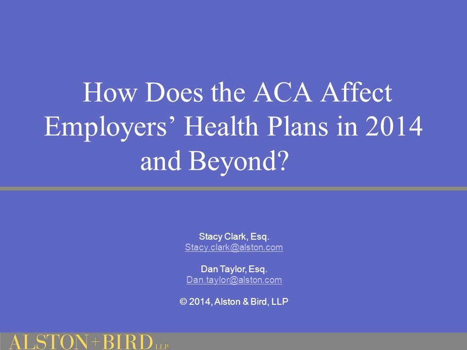 How Does the ACA Affect Employers' Health Plans in 2014 and Beyond.