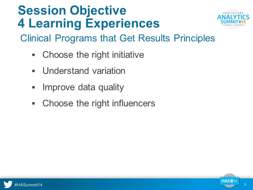 #HASummit14 26 Data Capture Quality Principles Accuracy  Does the data match reality.
