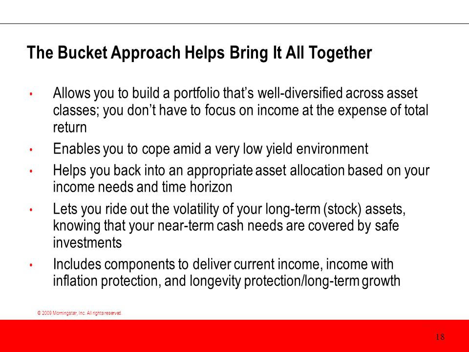 © 2009 Morningstar, Inc. All rights reserved. Allows you to build a portfolio that's well-diversified across asset classes; you don't have to focus on