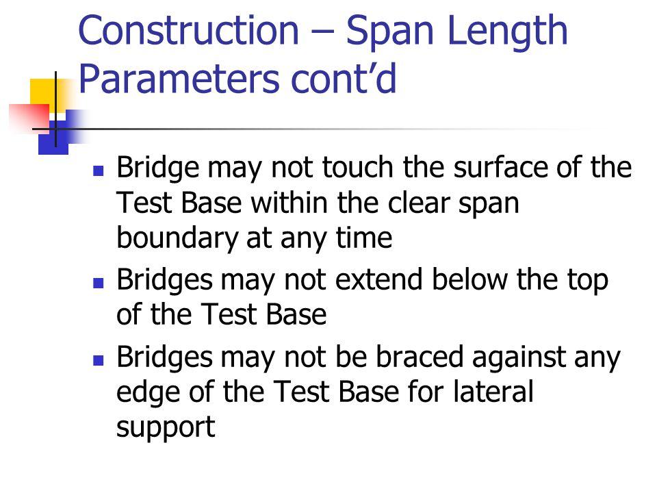 Construction – Bridge Height & Width Maximum height of both B & C bridges 20.0 cm No maximum or minimum width of the bridges