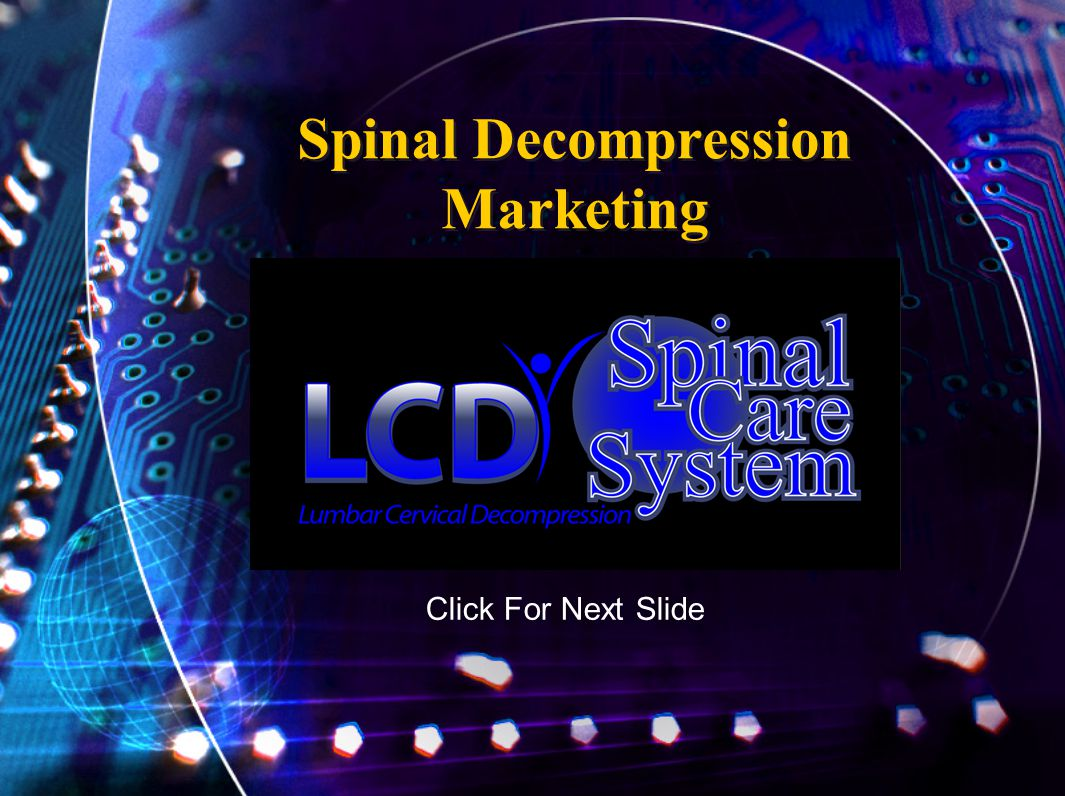 Spinal Decompression Marketing Click For Next Slide