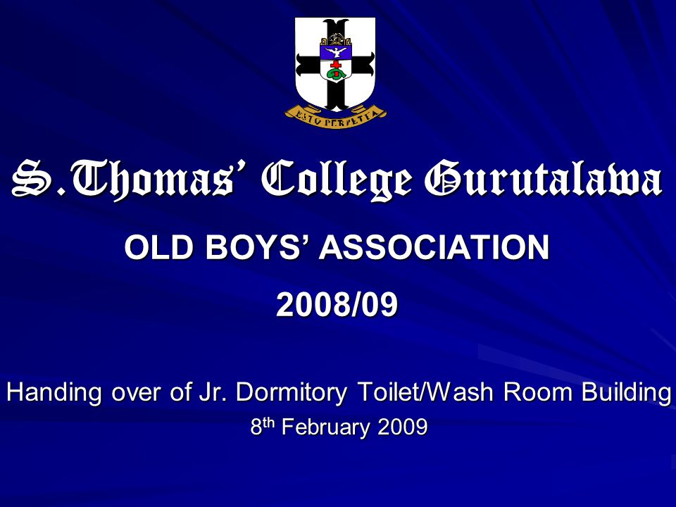 S.Thomas' College Gurutalawa OLD BOYS' ASSOCIATION 2008/09 Handing over of Jr.