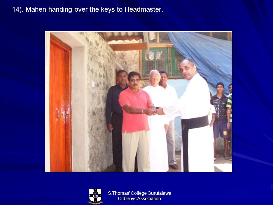 S.Thomas' College Gurutalawa Old Boys Association 14). Mahen handing over the keys to Headmaster.
