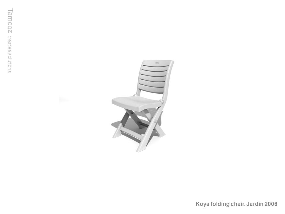 Tamooz creative solutions Koya folding chair. Jardin 2006