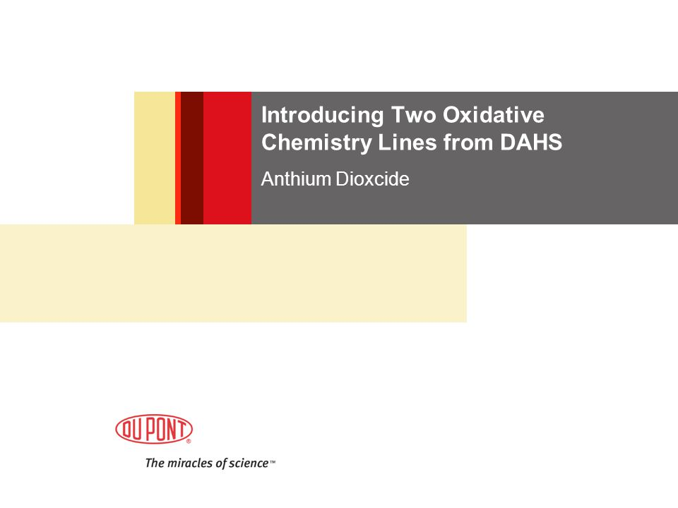 Introducing Two Oxidative Chemistry Lines from DAHS Anthium Dioxcide