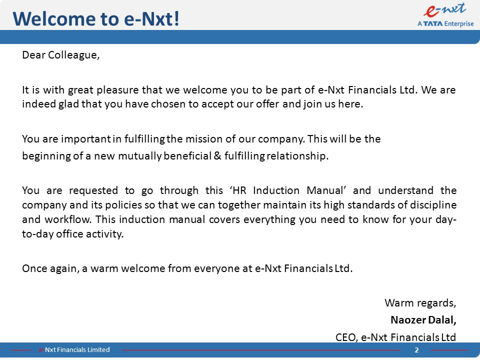 e-Nxt Financials Limited 2 Welcome to e-Nxt! Dear Colleague, It is with great pleasure that we welcome you to be part of e-Nxt Financials Ltd. We are
