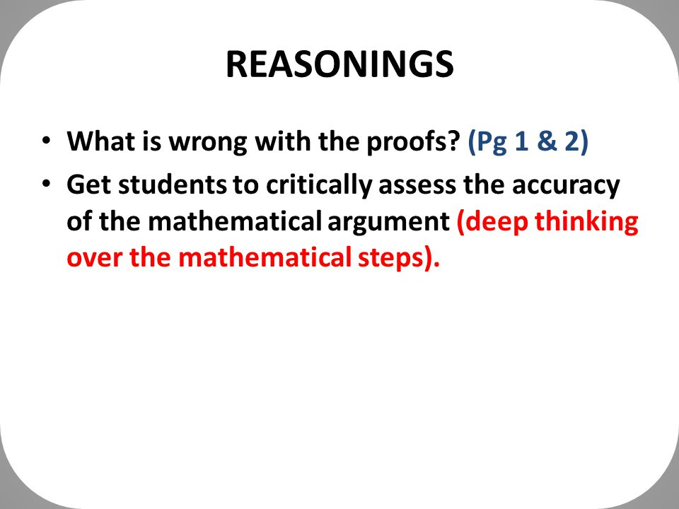 REASONINGS What is wrong with the proofs.