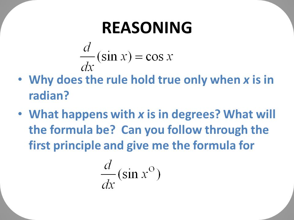REASONING Why does the rule hold true only when x is in radian.