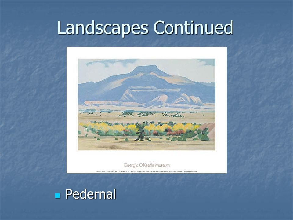 Landscapes Continued Pedernal Pedernal