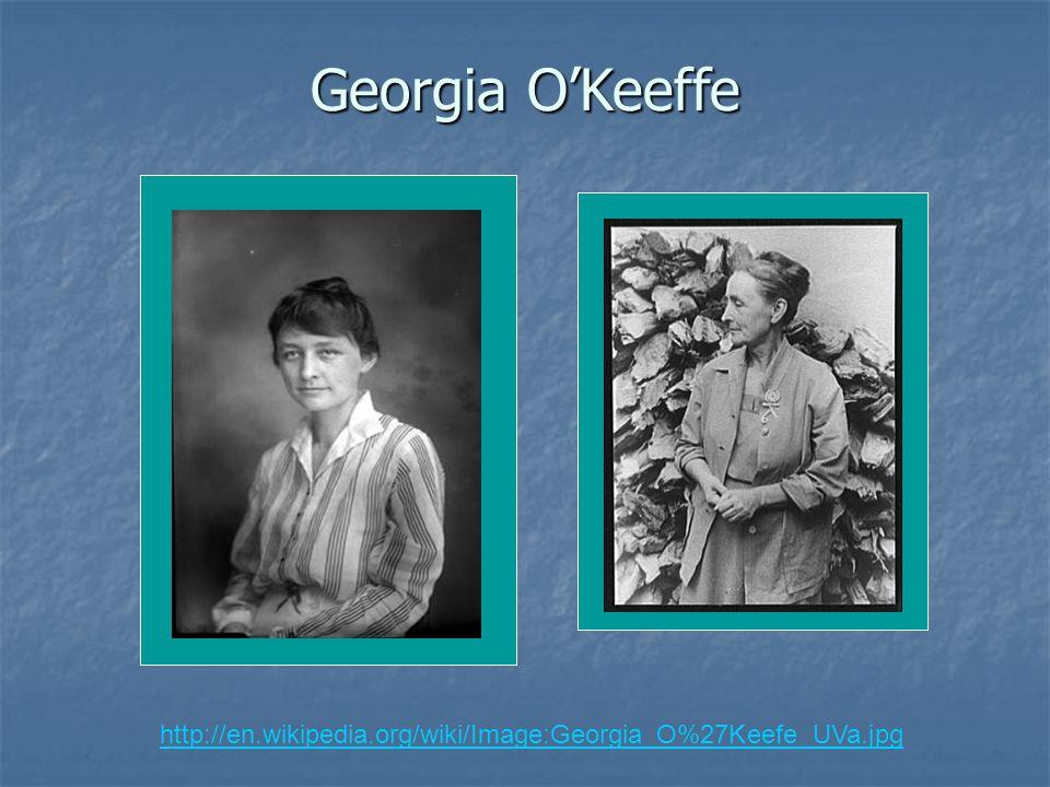 Georgia O'Keeffe http://en.wikipedia.org/wiki/Image:Georgia_O%27Keefe_UVa.jpg
