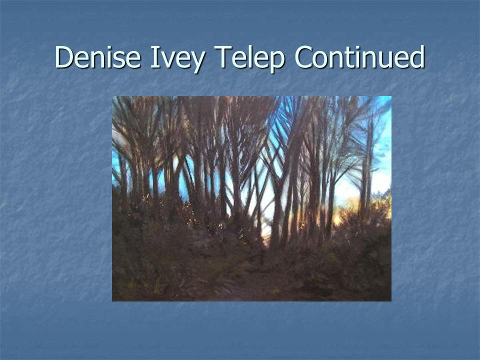 Denise Ivey Telep Continued