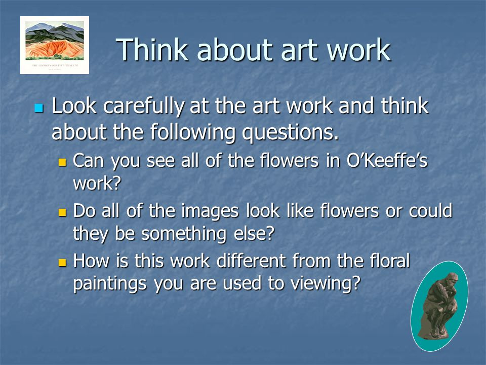Think about art work Look carefully at the art work and think about the following questions.