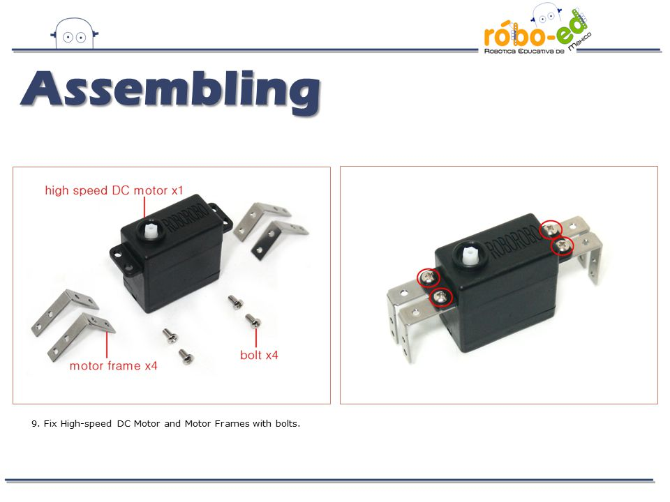 9. Fix High-speed DC Motor and Motor Frames with bolts. Assembling