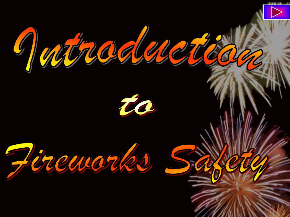 The information contained in this presentation is solely intended to provide an education on fireworks safety