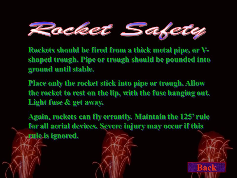 Rockets should be fired from a thick metal pipe, or V- shaped trough.