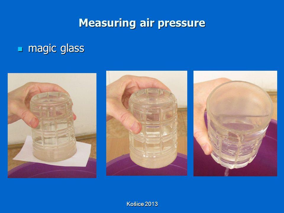 Košice 2013 Measuring air pressure magic glass magic glass