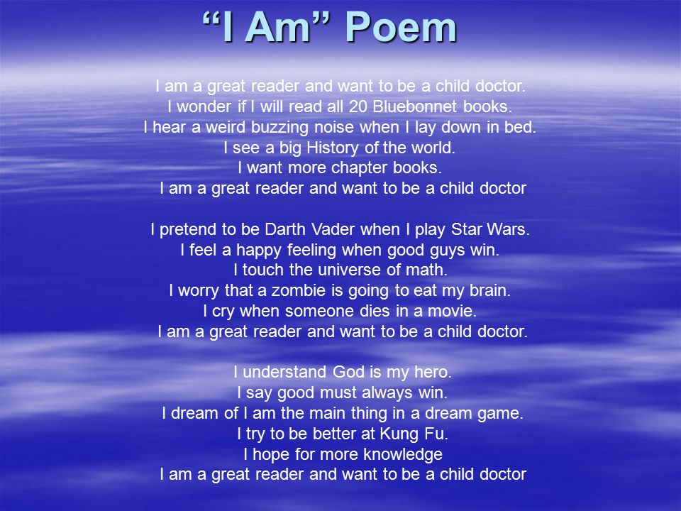 I Am Poem I am a great reader and want to be a child doctor.