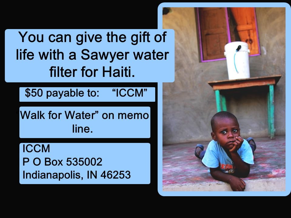 1 You can give the gift of life with a Sawyer water filter for Haiti.