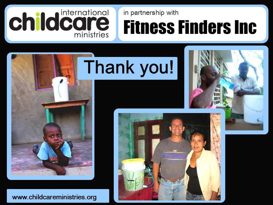 1 Thank you! in partnership with Fitness Finders Inc www.childcareministries.org
