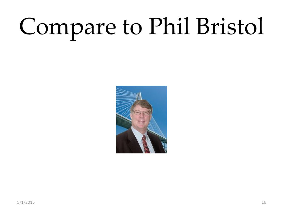Compare to Phil Bristol 5/1/201516