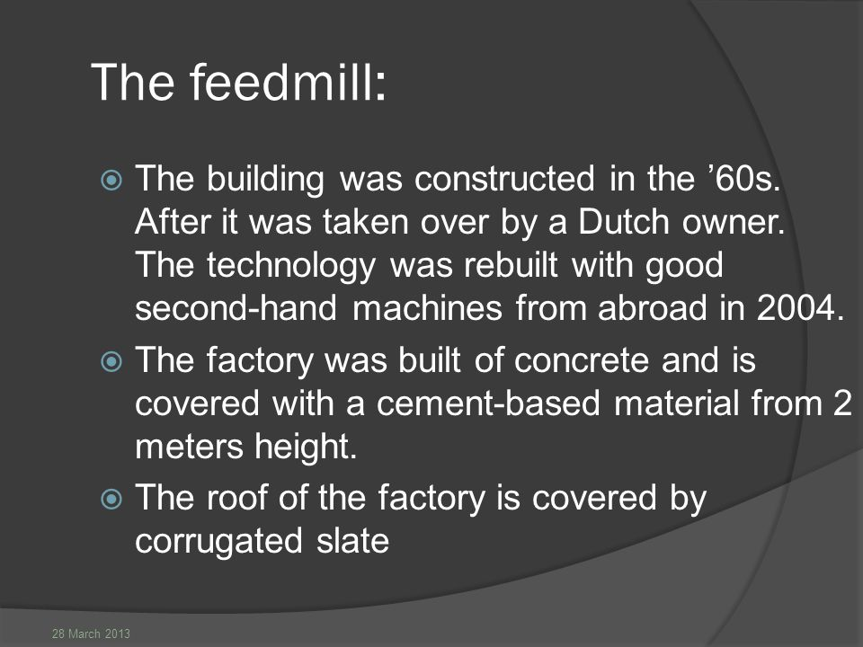 28 March 2013 The feedmill:  The building was constructed in the '60s.