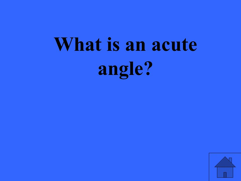 What is an acute angle