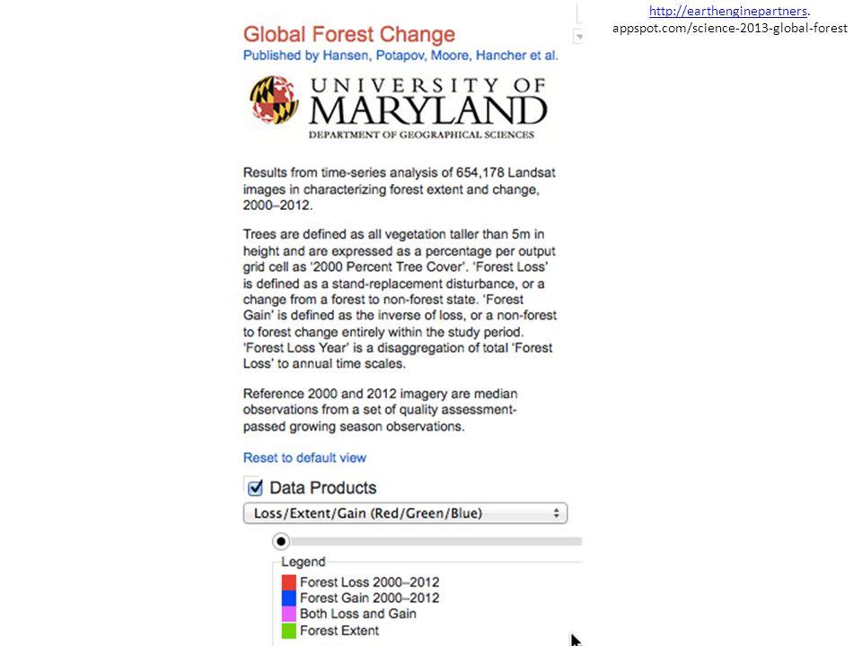 http://earthenginepartnershttp://earthenginepartners. appspot.com/science-2013-global-forest