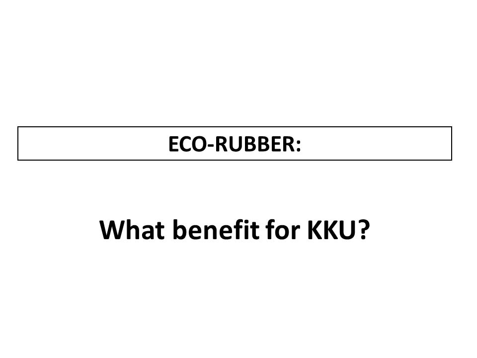 ECO-RUBBER: What benefit for KKU