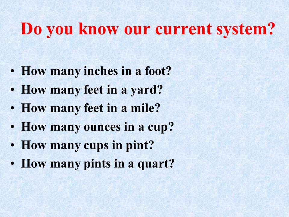 Why is there a need for one system of measurement? Universal acceptance Accurate measurement