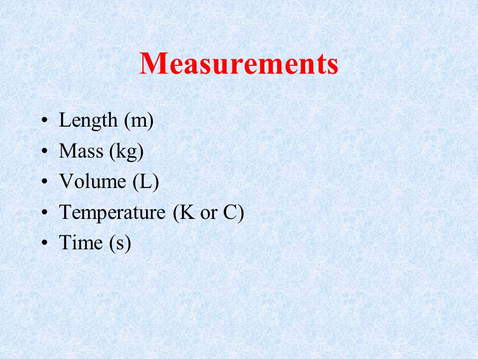 7 Standard Metric Base Units Unit of length (metre) Unit of mass (kilogram) Unit of temperature (kelvin) Unit of time (second) Unit of electric current (ampere) Unit of amount of substance (mole) Unit of luminous intensity (candela)
