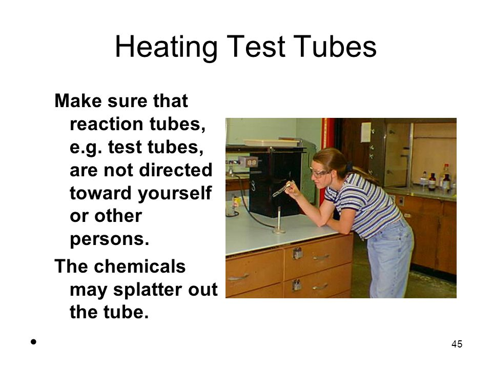 Heating Test Tubes Make sure that reaction tubes, e.g.