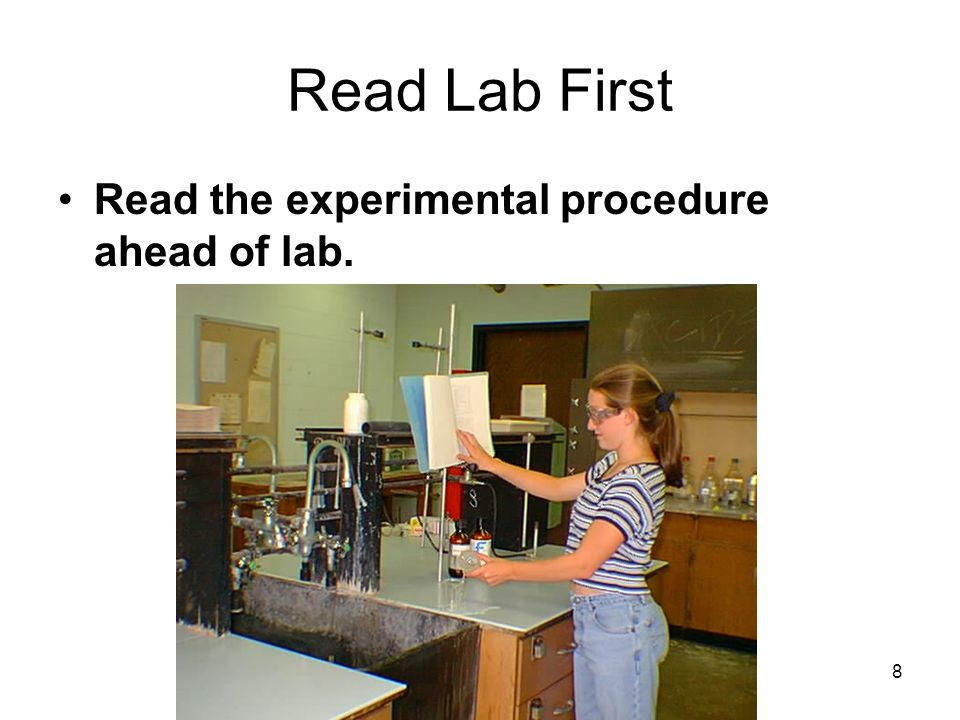 Read Lab First Read the experimental procedure ahead of lab. 8