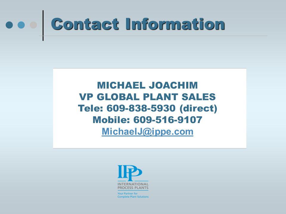 Contact Information MICHAEL JOACHIM VP GLOBAL PLANT SALES Tele: 609-838-5930 (direct) Mobile: 609-516-9107 MichaelJ@ippe.com